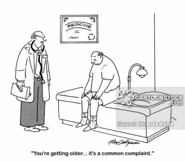 'You're getting older... it's a common complaint.'